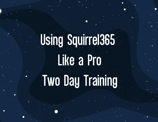 Using Squirrel365 Like A Pro